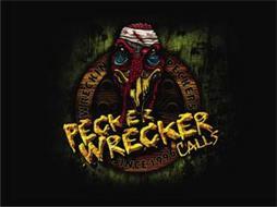 PECKER WRECKER CALLS WRECKIN' PECKERS SINCE 1996
