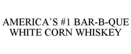 AMERICA'S #1 BAR-B-QUE WHITE CORN WHISKEY