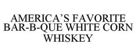 AMERICA'S FAVORITE BAR-B-QUE WHITE CORN WHISKEY