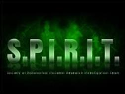 S.P.I.R.I.T. SOCIETY OF PARANORMAL INCIDENT RESEARCH INVESTIGATION TEAM