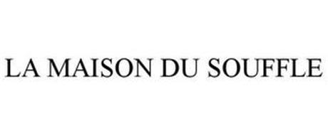 LA MAISON DU SOUFFLE