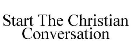 START THE CHRISTIAN CONVERSATION