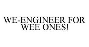 WE-ENGINEER FOR WEE ONES!