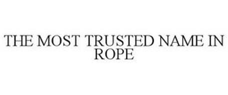 THE MOST TRUSTED NAME IN ROPE