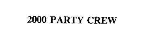 2000 PARTY CREW