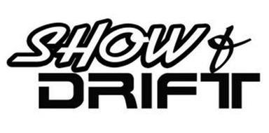 SHOW & DRIFT