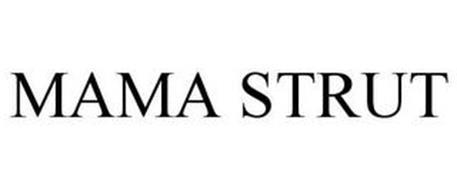 MAMA STRUT
