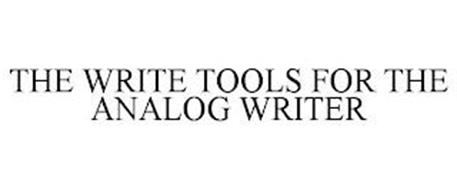 THE WRITE TOOLS FOR THE ANALOG WRITER