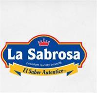 LA SABROSA PREMIUM QUALITY BRAND EL SABOR AUTENTICO