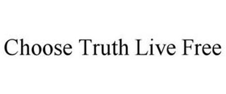 CHOOSE TRUTH LIVE FREE