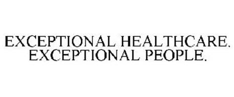 EXCEPTIONAL HEALTHCARE. EXCEPTIONAL PEOPLE.