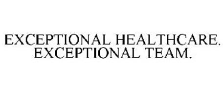 EXCEPTIONAL HEALTHCARE. EXCEPTIONAL TEAM.