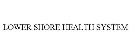 LOWER SHORE HEALTH SYSTEM