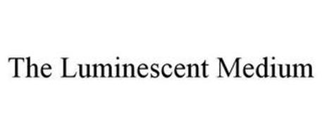 THE LUMINESCENT MEDIUM