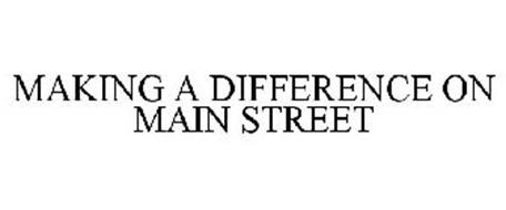 MAKING A DIFFERENCE ON MAIN STREET