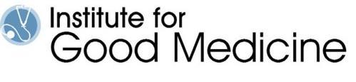 INSTITUTE FOR GOOD MEDICINE