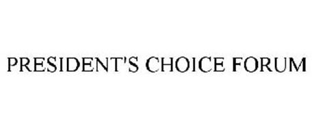 PRESIDENT'S CHOICE FORUM
