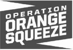 OPERATION ORANGE SQUEEZE