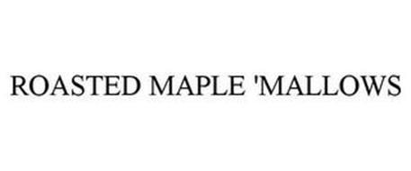 ROASTED MAPLE 'MALLOWS
