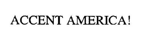 ACCENT AMERICA!