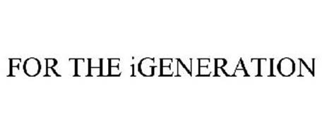 FOR THE IGENERATION