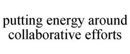 PUTTING ENERGY AROUND COLLABORATIVE EFFORTS