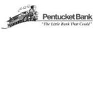 "PENTUCKET BANK PENTUCKET BANK ""THE LITTLE BANK THAT COULD"""