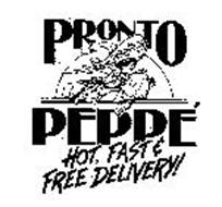 PRONTO PEPPE' HOT, FAST & FREE DELIVERY!