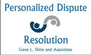 PERSONALIZED DISPUTE RESOLUTION GENE L.SHIRE AND ASSOCIATES