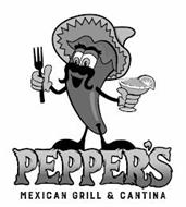PEPPER'S MEXICAN GRILL & CANTINA