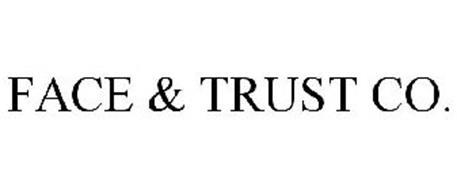 FACE & TRUST CO.
