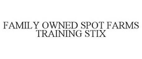FAMILY OWNED SPOT FARMS TRAINING STIX