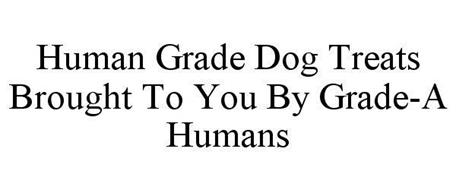 HUMAN GRADE DOG TREATS BROUGHT TO YOU BY GRADE-A HUMANS