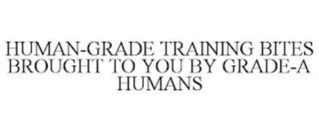 HUMAN-GRADE TRAINING BITES BROUGHT TO YOU BY GRADE-A HUMANS