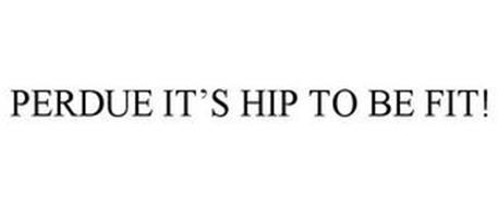 PERDUE IT'S HIP TO BE FIT!
