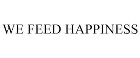 WE FEED HAPPINESS