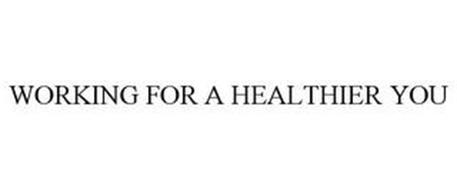 WORKING FOR A HEALTHIER YOU