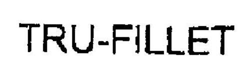 TRU-FILLET