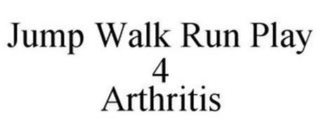JUMP WALK RUN PLAY 4 ARTHRITIS