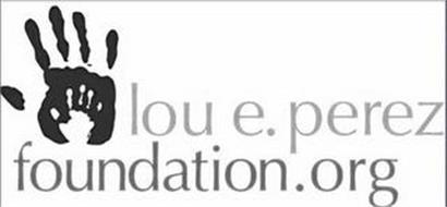 LOU E. PEREZ FOUNDATION.ORG
