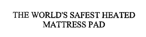 THE WORLD'S SAFEST HEATED MATTRESS PAD