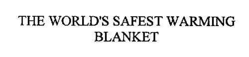 THE WORLD'S SAFEST WARMING BLANKET