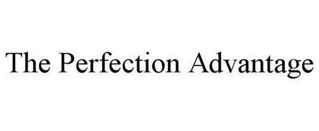 THE PERFECTION ADVANTAGE