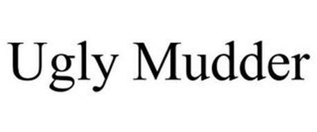 UGLY MUDDER