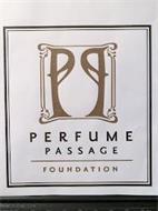 PP PERFUME PASSAGE FOUNDATION