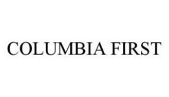 COLUMBIA FIRST
