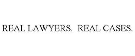 REAL LAWYERS. REAL CASES.