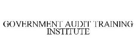 GOVERNMENT AUDIT TRAINING INSTITUTE