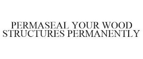 PERMASEAL YOUR WOOD STRUCTURES PERMANENTLY