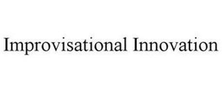 IMPROVISATIONAL INNOVATION